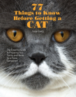 77 Things to Know Before Getting a Cat: The Essential Guide to Preparing Your Family and Home for a Feline Companion Cover Image