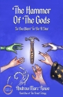 The Hammer Of The Gods: So You Want To Be A Star Cover Image