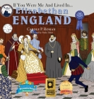 If You Were Me and Lived in... Elizabethan England: An Introduction to Civilizations Throughout Time (If You Were Me and Lived In... Cultural) Cover Image