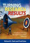 Turning Research Into Results - A Guide to Selecting the Right Performance Solutions (PB) Cover Image