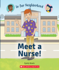 Meet a Nurse! (In Our Neighborhood) (paperback) Cover Image