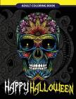 Happy Halloween Adult Coloring Book: Halloween Art, Zombies, Devil Mask, Animals Zombies, Skulls and More Cover Image