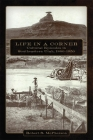 Life in a Corner: Cultural Episodes in Southeastern Utah, 1880-1950 Cover Image