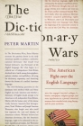 The Dictionary Wars: The American Fight Over the English Language Cover Image