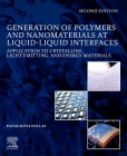 Generation of Polymers and Nanomaterials at Liquid-Liquid Interfaces: Application to Crystalline, Light Emitting and Energy Materials Cover Image