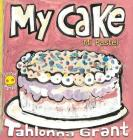 My Cake / Mi Pastel: A Fun-Filled Food Journey (English and Spanish Bilingual Children's Book) Cover Image