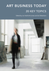 Art Business Today: 20 Key Topics (Handbooks in International Art Business ) Cover Image
