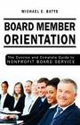 Board Member Orientation: The Concise and Complete Guide to Nonprofit Board Service Cover Image