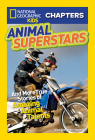 National Geographic Kids Chapters: Animal Superstars: And More True Stories of Amazing Animal Talents (NGK Chapters) Cover Image