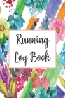 Running Log Book: Race Keepsake Marathon Runner Gifts Cover Image