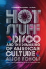 Hot Stuff: Disco and the Remaking of American Culture Cover Image