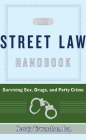 The Street Law Handbook: Surviving Sex, Drugs, and Petty Crime Cover Image