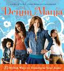 Denim Mania: 25 Stylish Ways to Transform Your Jeans Cover Image