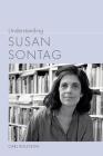 Understanding Susan Sontag (Understanding Contemporary American Literature) Cover Image