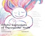 Artistic Expressions of Transgender Youth: Volume 2 (Vol. #2) Cover Image