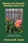 Kernels for Growth - Sprinkle with Love: Journal for Self-Reflection and Poetry to Stir Your Soul Cover Image