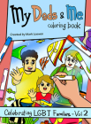 My Dads & Me Coloring Book: Celebrating LGBT Families - Vol 2 Cover Image