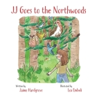 JJ Goes to the Northwoods Cover Image