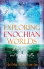 Exploring Enochian Worlds: Visionary Journeys in the Angelic Universe of Dr. John Dee and Edward Kelley Cover Image