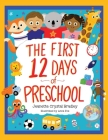 The First 12 Days of Preschool: Reading, Singing, and Dancing Can Prepare Kiddos and Parents! Cover Image