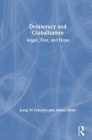 Democracy and Globalization: Anger, Fear, and Hope Cover Image