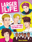 Larger Than Life: A History of Boy Bands from NKOTB to BTS Cover Image
