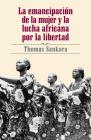 La Emancipación de la Mujer Y La Lucha Africana Por La Libertad Cover Image