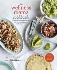 The Wellness Mama Cookbook: 200 Easy-to-Prepare Recipes and Time-Saving Advice for the Busy Cook Cover Image