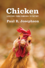 Chicken: A History from Farmyard to Factory (Environmental History) Cover Image