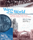 Ways of the World: A History of the World's Roads and of the Vehicles that Used Them Cover Image