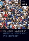 Oxford Handbook of American Immigration and Ethnicity Paperback Cover Image