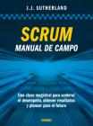 Scrum. Manual de campo.: Una clase magistral para acelerar el desempeño, obtener resultados y planear el futuro Cover Image