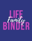 Family Life Binder: Home Management Life Planner For Families: Real Property Owned - Banking Information - Fillable Personalized To Your F Cover Image