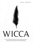 Wicca: Wiccan Witchcraft Bible For Beginners: A guide through the world of Wiccan beliefs and herbal spells. Discover the imp Cover Image