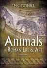 Animals in Roman Life and Art Cover Image