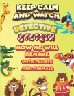 keep calm and watch detective Stetson how he will behave with plant and animals: A Gorgeous Coloring and Guessing Game Book for Stetson /gift for Stet Cover Image