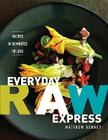 Everyday Raw Express: Recipes in 30 Minutes or Less Cover Image
