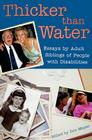 Thicker Than Water: Essays by Adult Siblings of People with Disabilities Cover Image