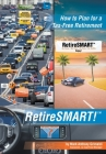 RetireSMART!: How to Plan for a Tax-Free Retirement Cover Image
