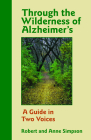 Through the Wilderness of Alzheimer's: A Guide in Two Voices Cover Image
