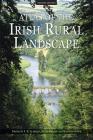 Atlas of the Irish Rural Landscape Cover Image