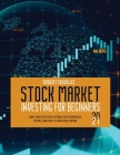 Stock Market Investing for Beginners 2021: How to Invest in Stocks, Options, Cryptocurrencies, Futures, and Forex to Earn Passive Income Cover Image