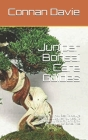 Juniper Bonsai Care Guides: The Manual On How Best To Acquire The Basic Guidelines You Need To Systematically Care For, And Grow Healthy Juniper B Cover Image