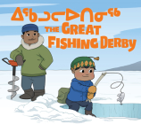 The Great Fishing Derby: Bilingual Inuktitut and English Edition Cover Image