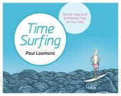 Time Surfing: The Zen Approach to Keeping Time on Your Side Cover Image