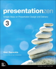 Presentation Zen: Simple Ideas on Presentation Design and Delivery (Voices That Matter) Cover Image