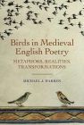 Birds in Medieval English Poetry: Metaphors, Realities, Transformations (Nature and Environment in the Middle Ages #2) Cover Image