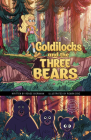 Goldilocks and the Three Bears: A Discover Graphics Fairy Tale Cover Image