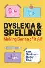 Dyslexia and Spelling: Making Sense of It All Cover Image