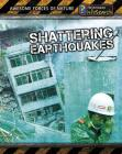 Shattering Earthquakes (Awesome Forces of Nature) Cover Image